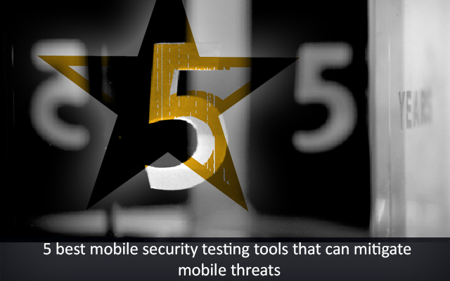 5 Best Mobile Security Testing Tools that can Mitigate Mobile Threats