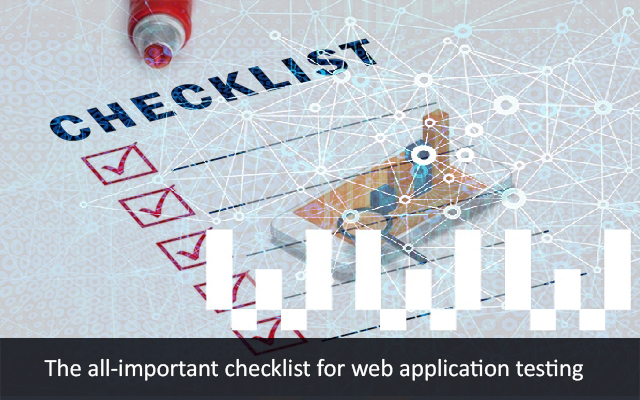 The All-Important Checklist for Web Application Testing