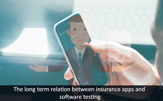 The long term relation between insurance apps and software testing